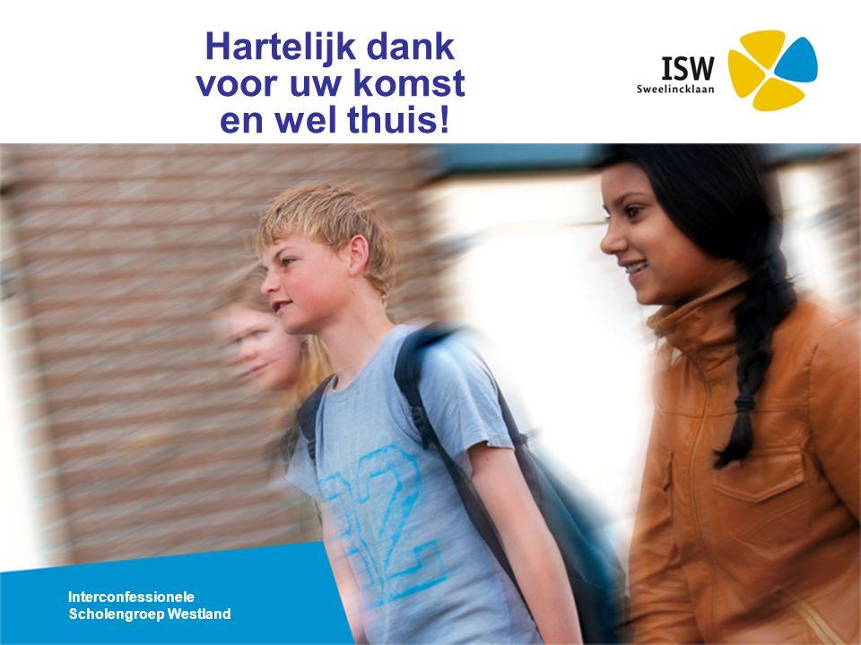 Interconfessionele Scholengroep Westland Hartelijk dank voor uw komst en wel thuis!
