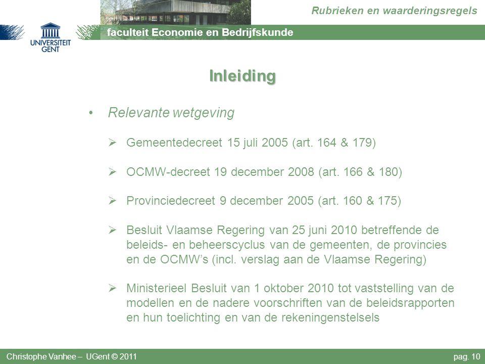 faculteit Economie en Bedrijfskunde Rubrieken en waarderingsregels Inleiding Relevante wetgeving  Gemeentedecreet 15 juli 2005 (art. 164 & 179)  OCM