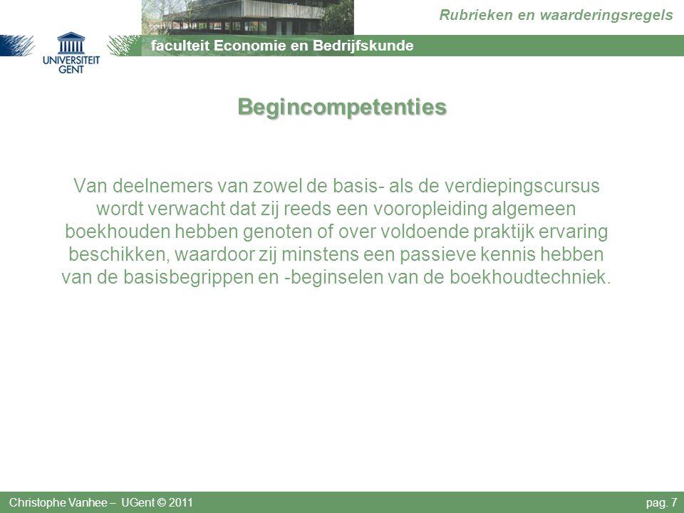 faculteit Economie en Bedrijfskunde Rubrieken en waarderingsregels Begincompetenties Van deelnemers van zowel de basis- als de verdiepingscursus wordt