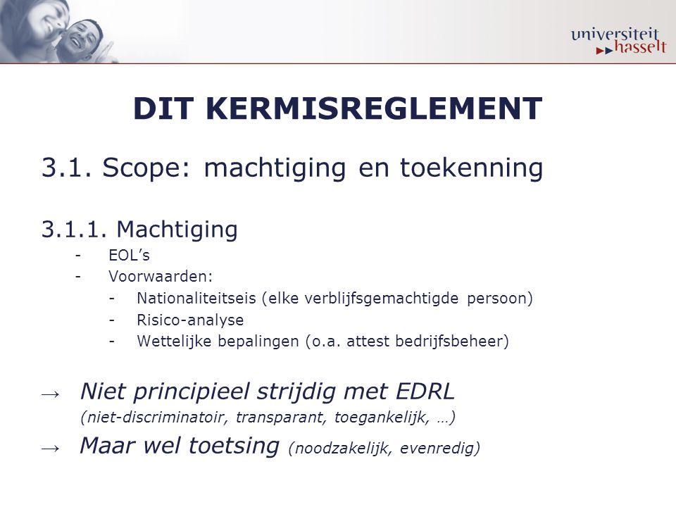 DIT KERMISREGLEMENT 3.1.Scope: machtiging en toekenning 3.1.2.