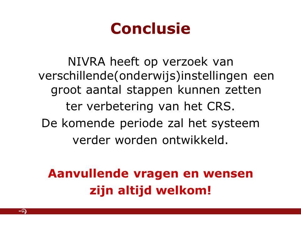 Conclusie NIVRA heeft op verzoek van verschillende(onderwijs)instellingen een groot aantal stappen kunnen zetten ter verbetering van het CRS.