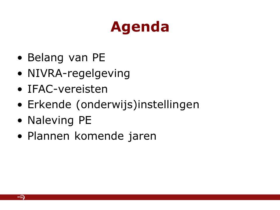 Agenda Belang van PE NIVRA-regelgeving IFAC-vereisten Erkende (onderwijs)instellingen Naleving PE Plannen komende jaren