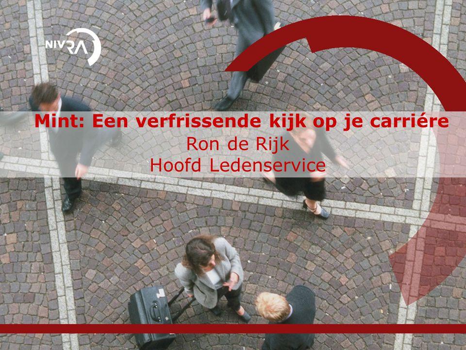 Mint: Een verfrissende kijk op je carriére Ron de Rijk Hoofd Ledenservice