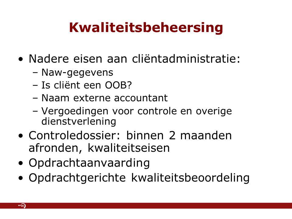 Kwaliteitsbeheersing Nadere eisen aan cliëntadministratie: –Naw-gegevens –Is cliënt een OOB.