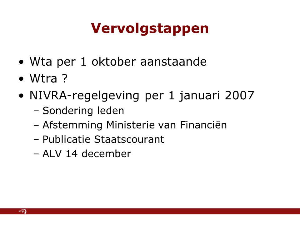 Vervolgstappen Wta per 1 oktober aanstaande Wtra .