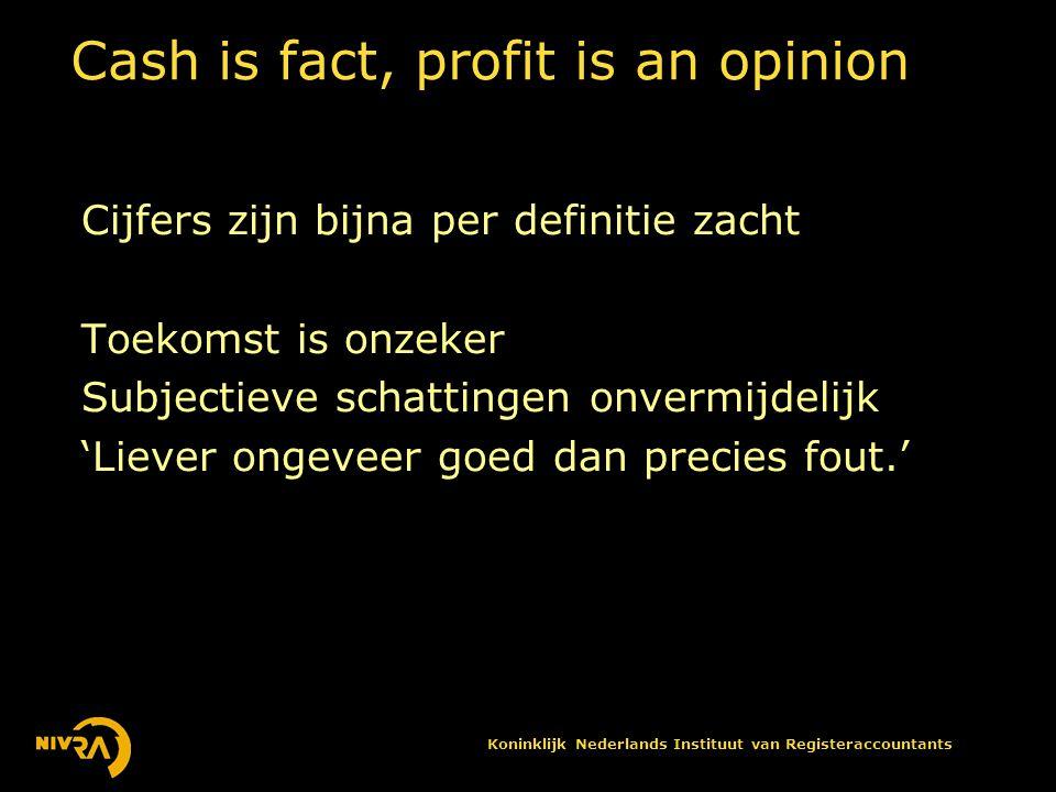 Koninklijk Nederlands Instituut van Registeraccountants Te veel informatie is ook niet goed Jungle aan winstbegrippen (EBITDA, Economic Value Added, Core Earnings etc.) Verschillen in boekhoudstandaarden Uitgebreide informatie creëert duivels dilemma