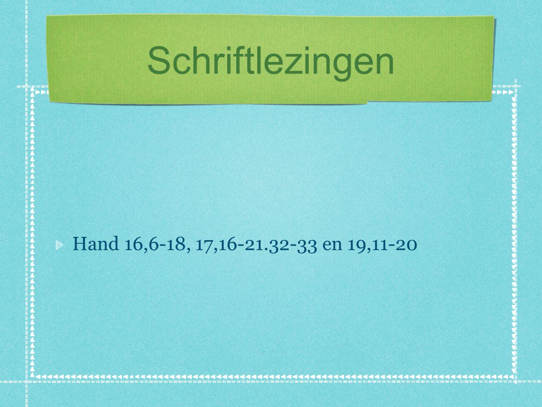 Schriftlezingen Hand 16,6-18, 17,16-21.32-33 en 19,11-20