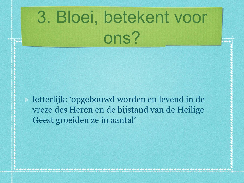 3. Bloei, betekent voor ons.