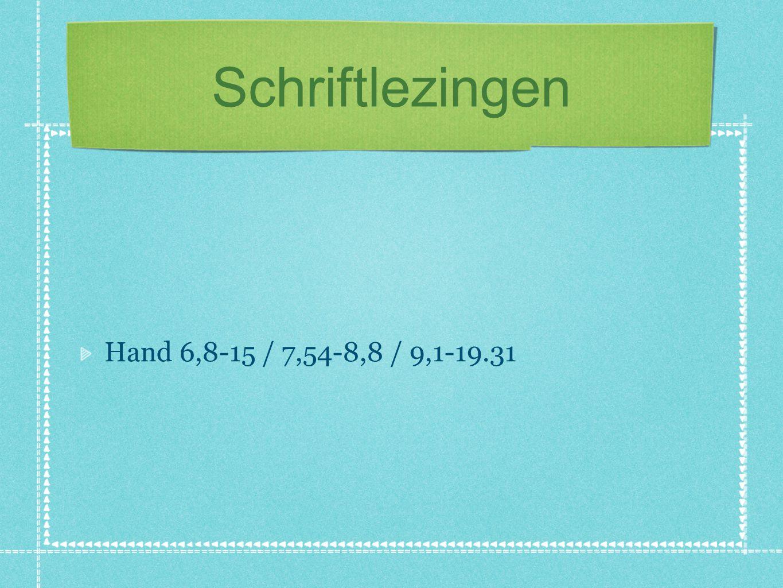 Schriftlezingen Hand 6,8-15 / 7,54-8,8 / 9,1-19.31