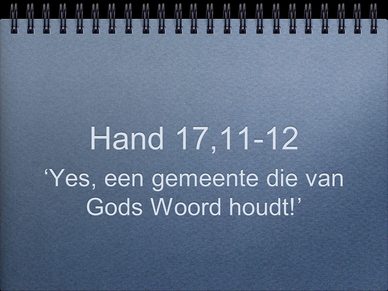 Hand 17,11-12 'Yes, een gemeente die van Gods Woord houdt!'
