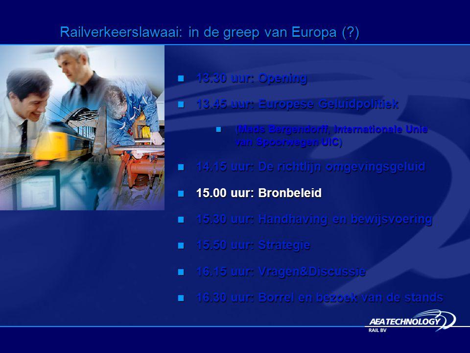 Railverkeerslawaai: in de greep van Europa (?) 13.30 uur: Opening 13.30 uur: Opening 13.45 uur: Europese Geluidpolitiek 13.45 uur: Europese Geluidpolitiek (Mads Bergendorff, Internationale Unie van Spoorwegen UIC) (Mads Bergendorff, Internationale Unie van Spoorwegen UIC) 14.15 uur: De richtlijn omgevingsgeluid 14.15 uur: De richtlijn omgevingsgeluid 15.00 uur: Bronbeleid 15.00 uur: Bronbeleid 15.30 uur: Handhaving en bewijsvoering 15.30 uur: Handhaving en bewijsvoering 15.50 uur: Strategie 15.50 uur: Strategie 16.15 uur: Vragen&Discussie 16.15 uur: Vragen&Discussie 16.30 uur: Borrel en bezoek van de stands 16.30 uur: Borrel en bezoek van de stands