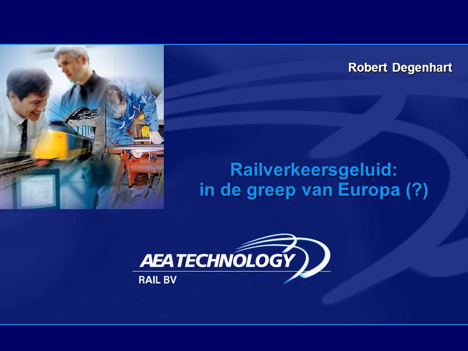 Railverkeersgeluid: in de greep van Europa (?) RobertDegenhart Robert Degenhart