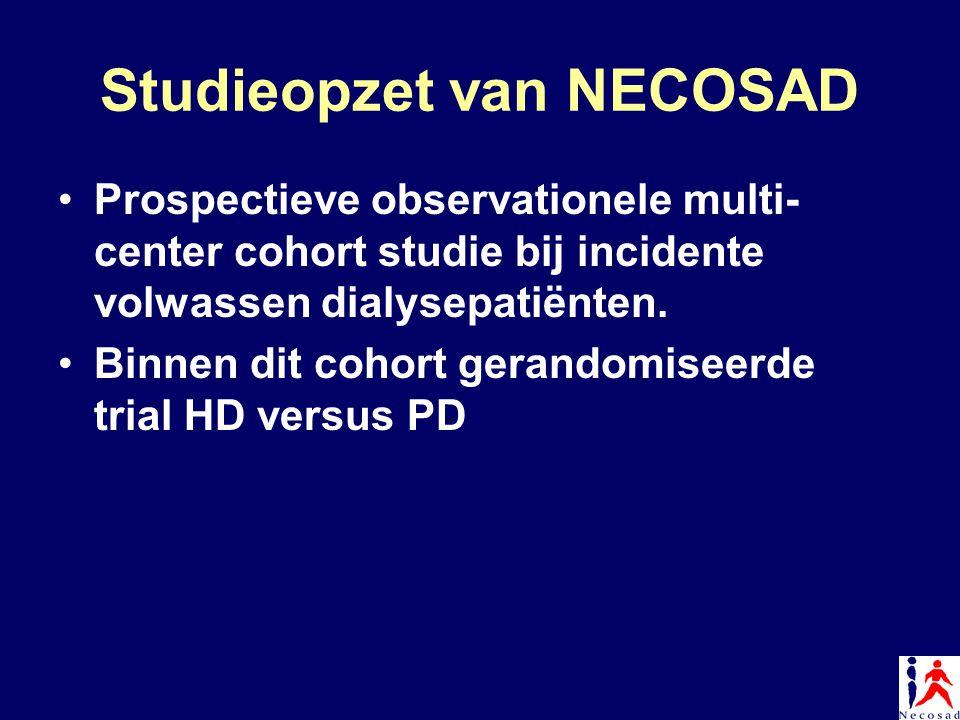 Studieopzet van NECOSAD Prospectieve observationele multi- center cohort studie bij incidente volwassen dialysepatiënten. Binnen dit cohort gerandomis