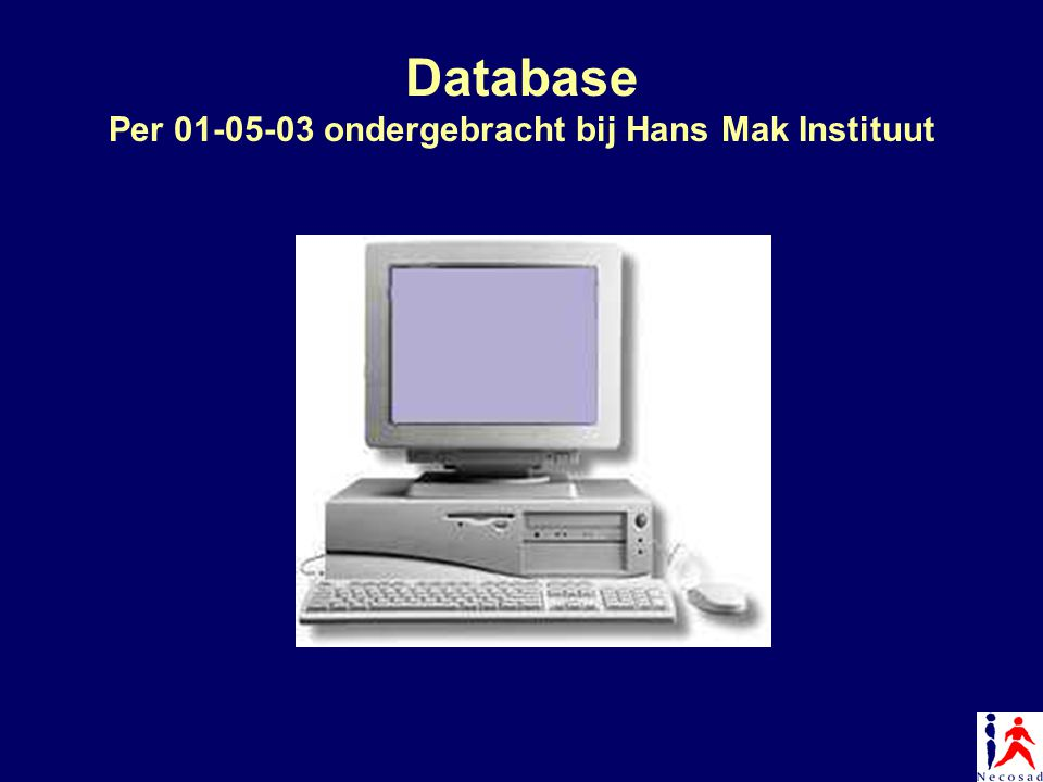 Database Per 01-05-03 ondergebracht bij Hans Mak Instituut