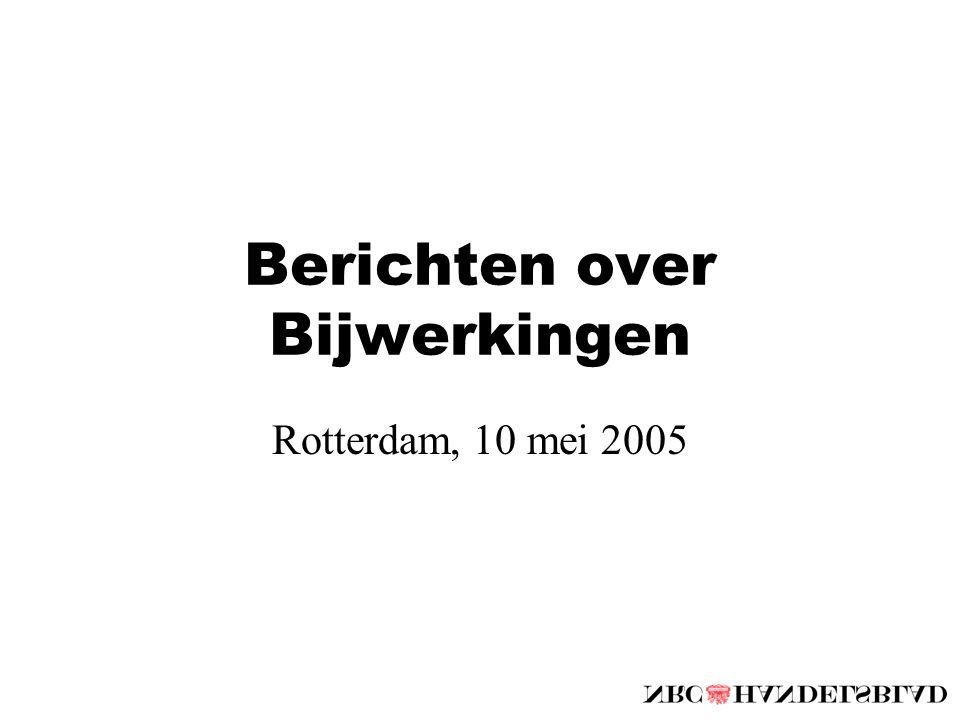 Berichten over Bijwerkingen Rotterdam, 10 mei 2005