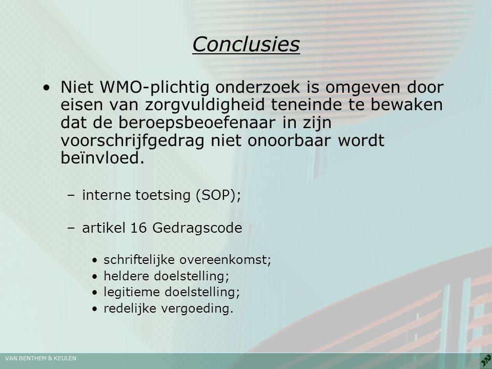 VAN BENTHEM & KEULEN Conclusies Niet WMO-plichtig onderzoek is omgeven door eisen van zorgvuldigheid teneinde te bewaken dat de beroepsbeoefenaar in z