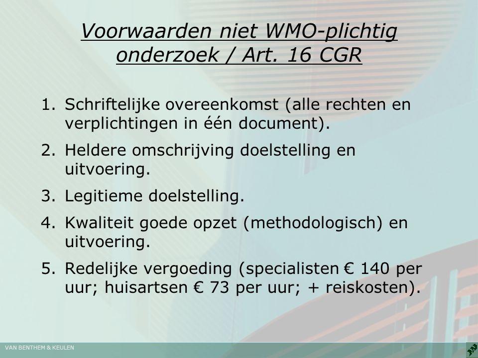 VAN BENTHEM & KEULEN Toetsing van niet WMO-plichtig onderzoek Vergunninghouders hebben een interne toetsingsprocedure (SOP).
