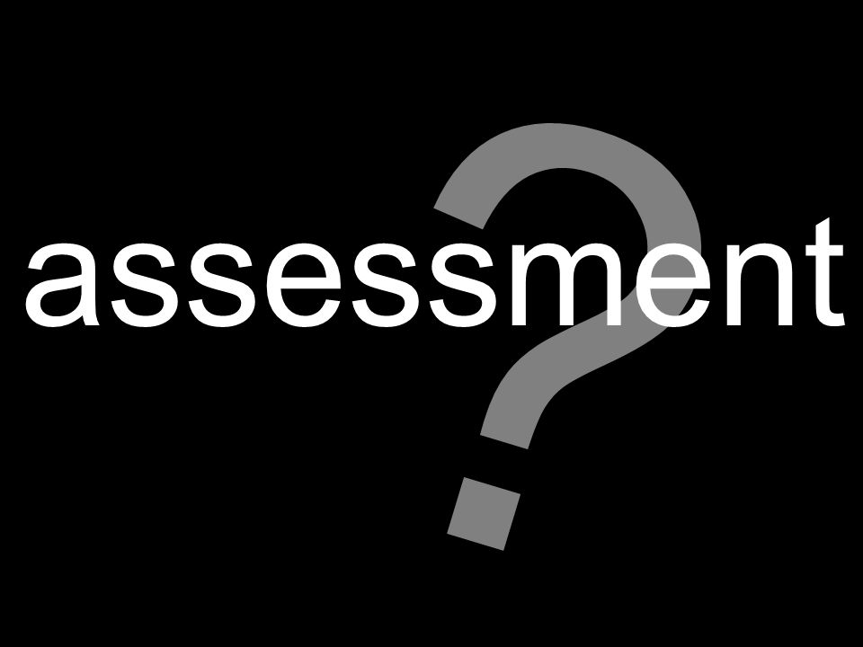 ? assessment