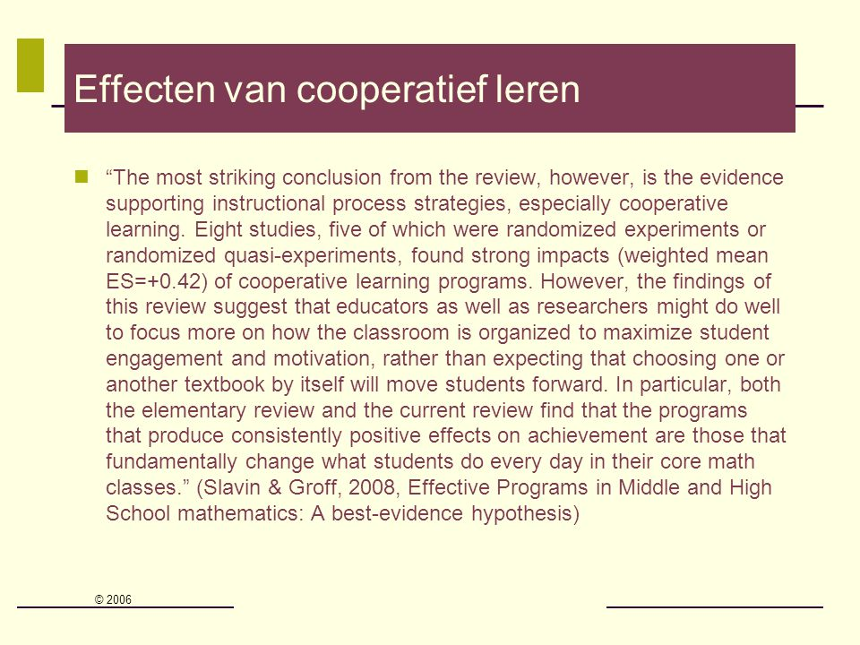 "Effecten van cooperatief leren ""The most striking conclusion from the review, however, is the evidence supporting instructional process strategies, es"