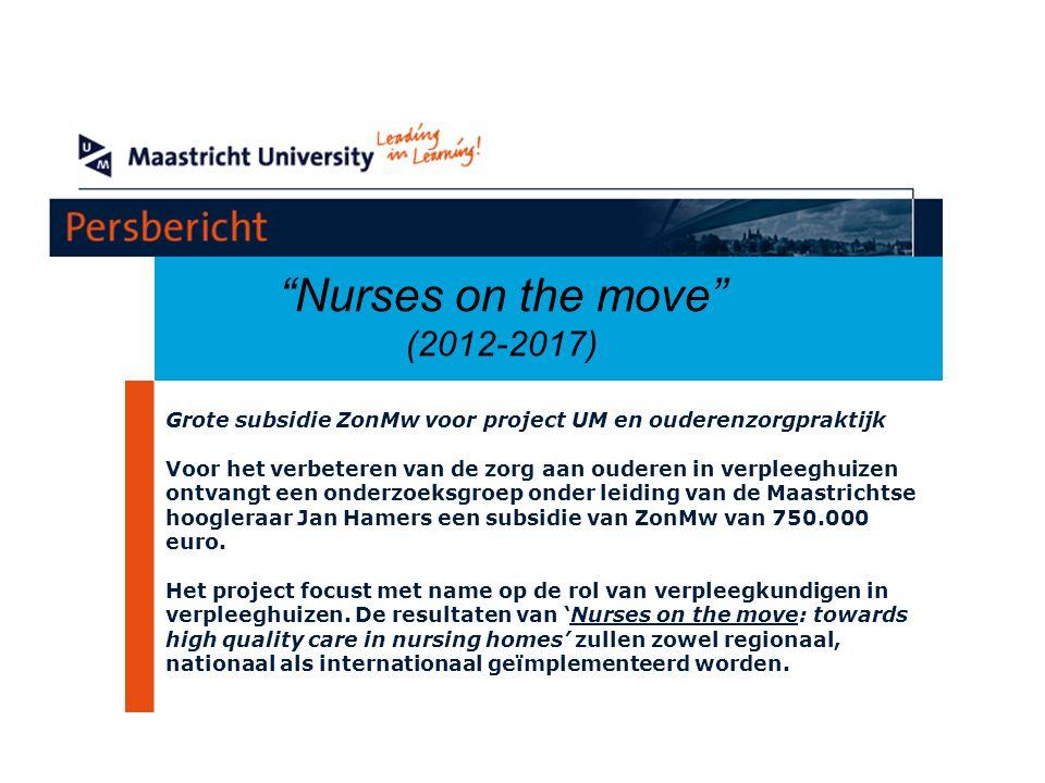 19 december 2011 Grote subsidie ZonMw voor project UM en ouderenzorgpraktijk Voor het verbeteren van de zorg aan ouderen in verpleeghuizen ontvangt ee