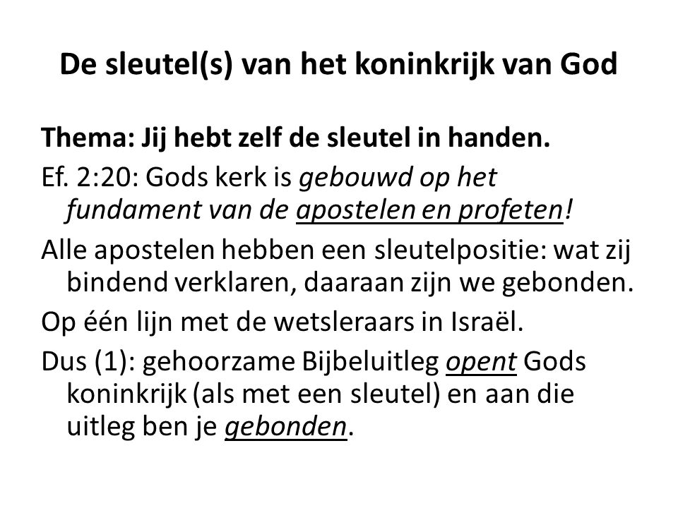De sleutel(s) van het koninkrijk van God Maar: de joodse wetsleraars waren geen goede Bijbeluitleggers, Jezus bestraft hen.