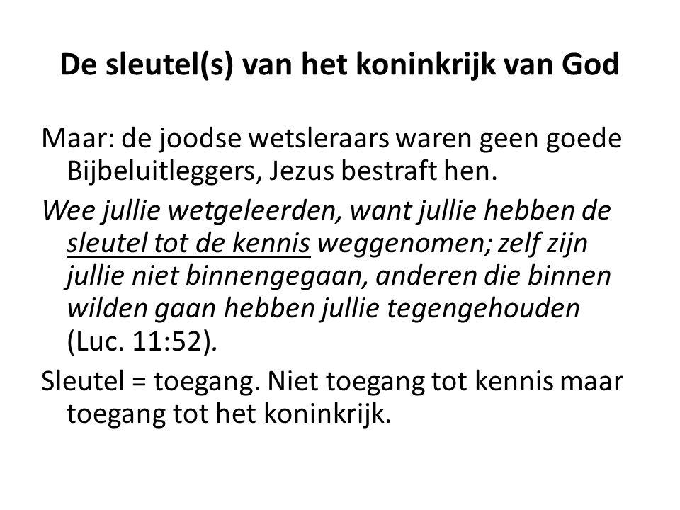 De sleutel(s) van het koninkrijk van God Jezus zegt: de sleutel of toegang tot God is de sleutel van de kennis'.