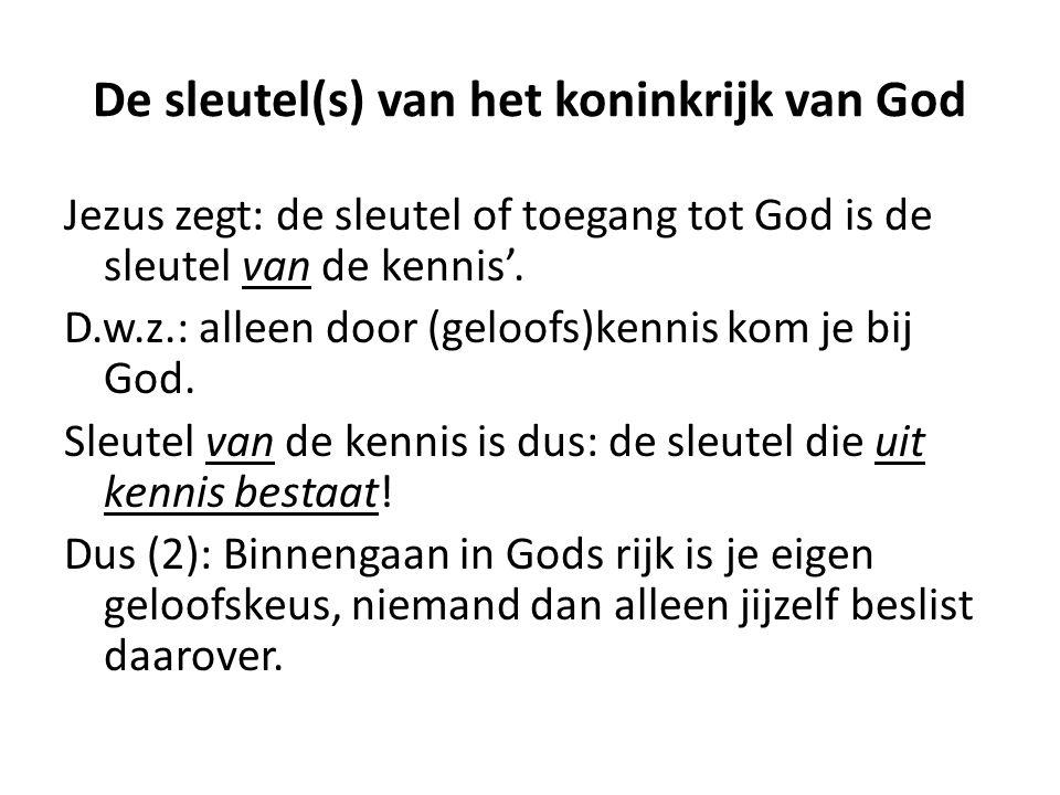 De sleutel(s) van het koninkrijk van God Daarom: geen twee maar één sleutel.