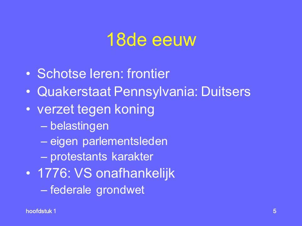 hoofdstuk 14 17de eeuw indianen 1607: Engelse kolonisten, Virginia –goud; tabak –slaven 1619: Hollanders, Nieuw-Nederland 1625: Nieuw-Amsterdam, tot 1664 –kosmopolitisch