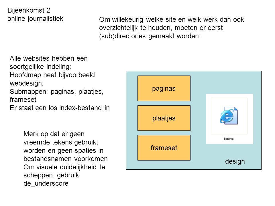 Om willekeurig welke site en welk werk dan ook overzichtelijk te houden, moeten er eerst (sub)directories gemaakt worden: Bijeenkomst 2 online journal
