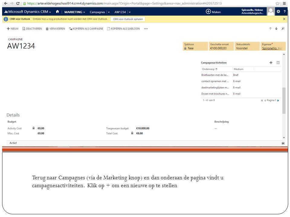 Terug naar Campagnes (via de Marketing knop) en dan onderaan de pagina vindt u campagnesactiviteiten. Klik op + om een nieuwe op te stellen