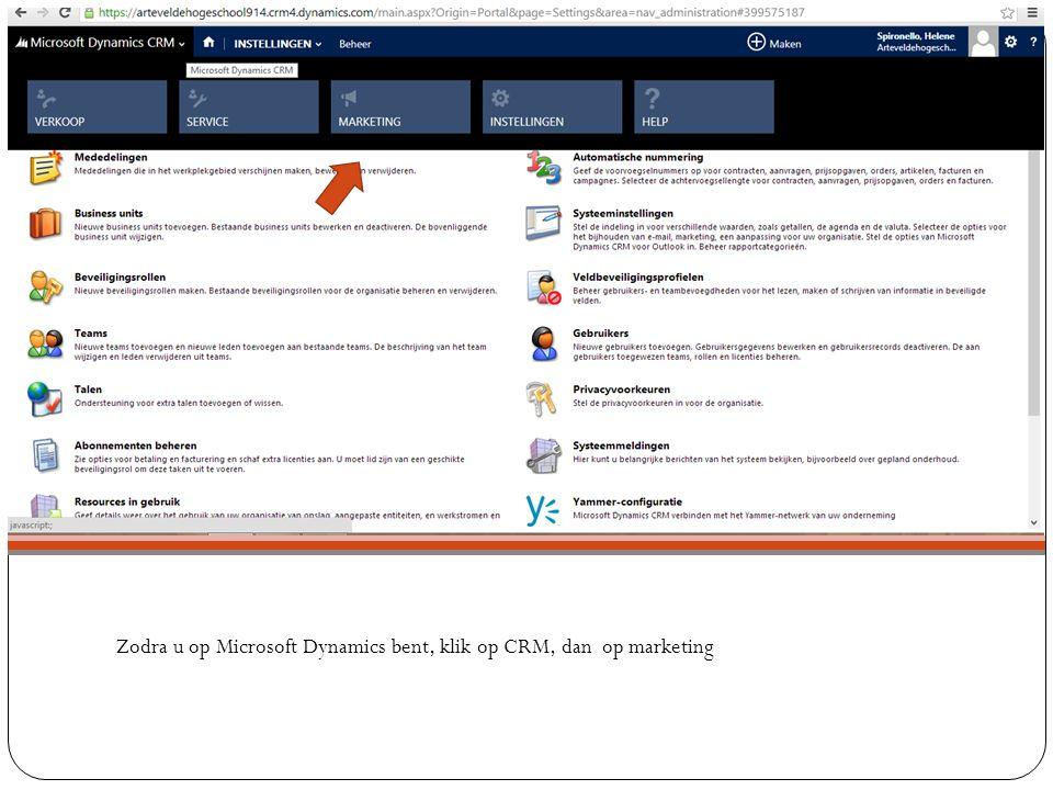 Zodra u op Microsoft Dynamics bent, klik op CRM, dan op marketing