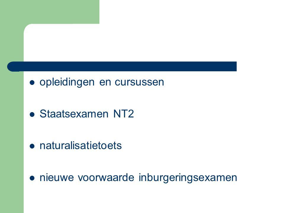 opleidingen en cursussen Staatsexamen NT2 naturalisatietoets nieuwe voorwaarde inburgeringsexamen