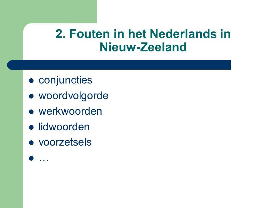 2. Fouten in het Nederlands in Nieuw-Zeeland conjuncties woordvolgorde werkwoorden lidwoorden voorzetsels …