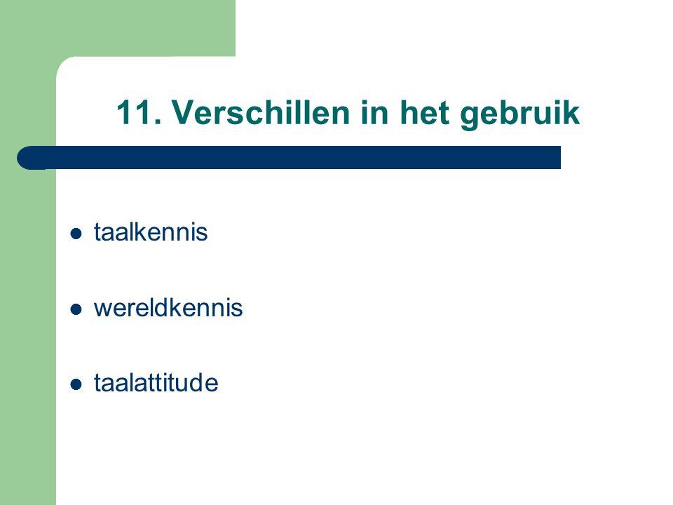 11. Verschillen in het gebruik taalkennis wereldkennis taalattitude