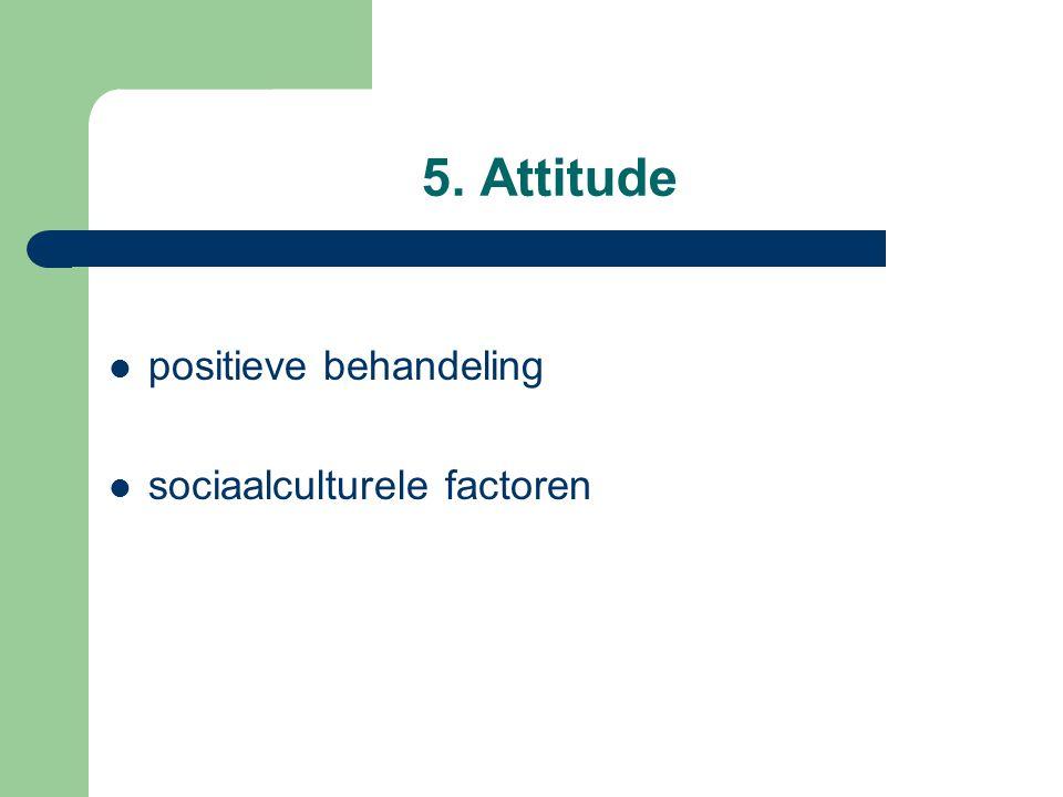 5. Attitude positieve behandeling sociaalculturele factoren