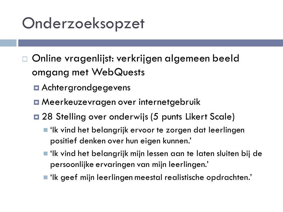 Onderzoeksopzet  32 respondenten vragenlijst  Leerkrachten uit groep 6, 7 en 8  Hoe vaak heeft u gebruik gemaakt van een WebQuest.