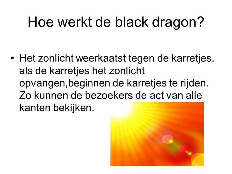 Hoe werkt de black dragon. Het zonlicht weerkaatst tegen de karretjes.