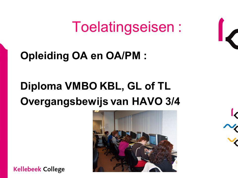 Find your destination Toelatingseisen : Opleiding OA en OA/PM : Diploma VMBO KBL, GL of TL Overgangsbewijs van HAVO 3/4