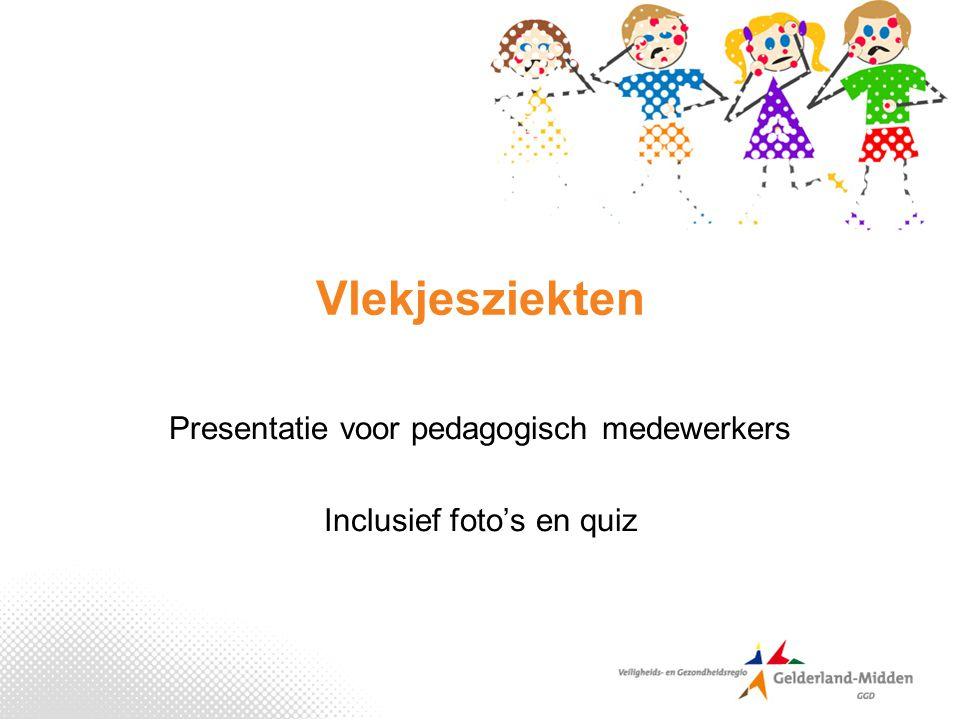 Vlekjesziekten Presentatie voor pedagogisch medewerkers Inclusief foto's en quiz