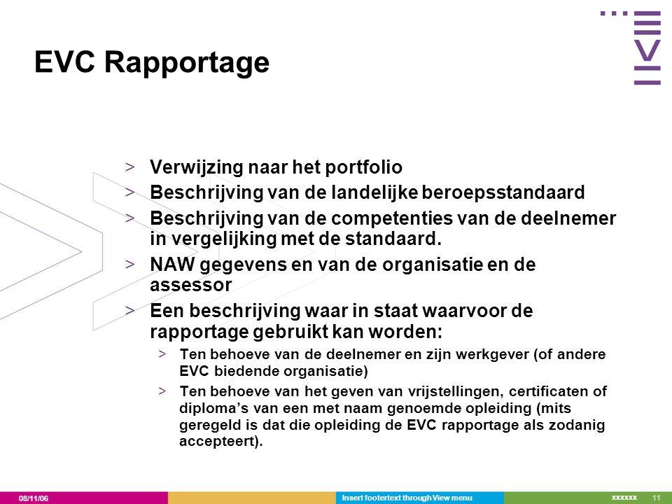 08/11/06 xxxxxx Insert footertext through View menu11 EVC Rapportage >Verwijzing naar het portfolio >Beschrijving van de landelijke beroepsstandaard >