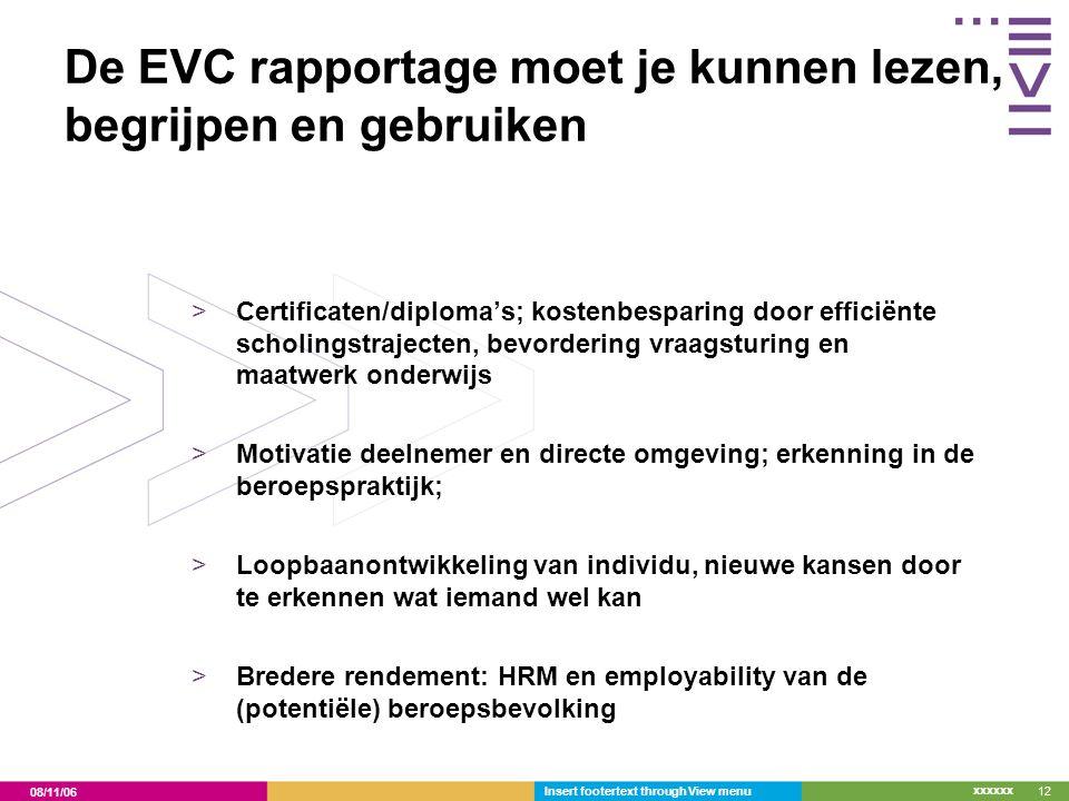 08/11/06 xxxxxx Insert footertext through View menu12 De EVC rapportage moet je kunnen lezen, begrijpen en gebruiken >Certificaten/diploma's; kostenbe