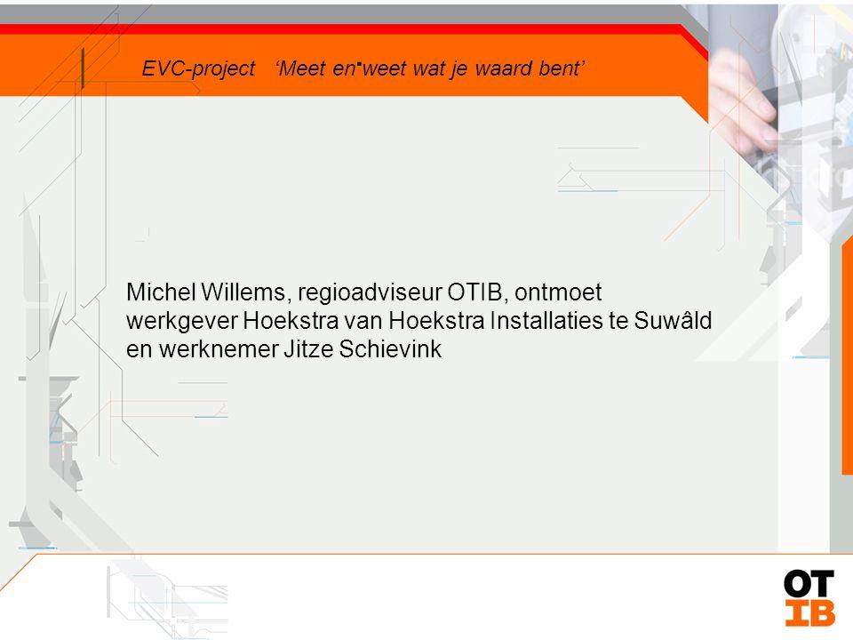 Doelstellingen EVC-project Bevorderen loopbaanontwikkeling bij werknemers Introductie van EVC als instrument voor scholing en doorstroming in de branche In kaart brengen van EVC-aanbieders en vervolgscholingsmogelijkheden