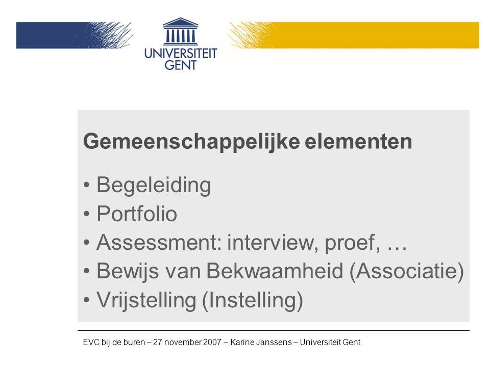 EVC bij de buren – 27 november 2007 – Karine Janssens – Universiteit Gent Kansen Kansen EVC in Vlaanderen Formatieve functie van EVC ~ loopbaanbegeleiding EVC in het bedrijfsleven: competentiemanagement van a tot z Kennisnetwerk Vlaanderen