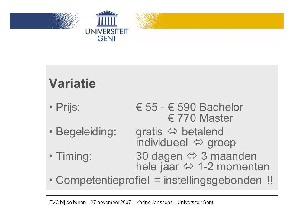 EVC bij de buren – 27 november 2007 – Karine Janssens – Universiteit Gent Bedreigingen Bedreigingen EVC in Vlaanderen Civiel effect EVC-bewijs = .