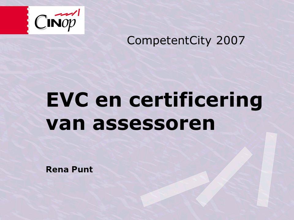 EVC en certificering van assessoren Rena Punt CompetentCity 2007
