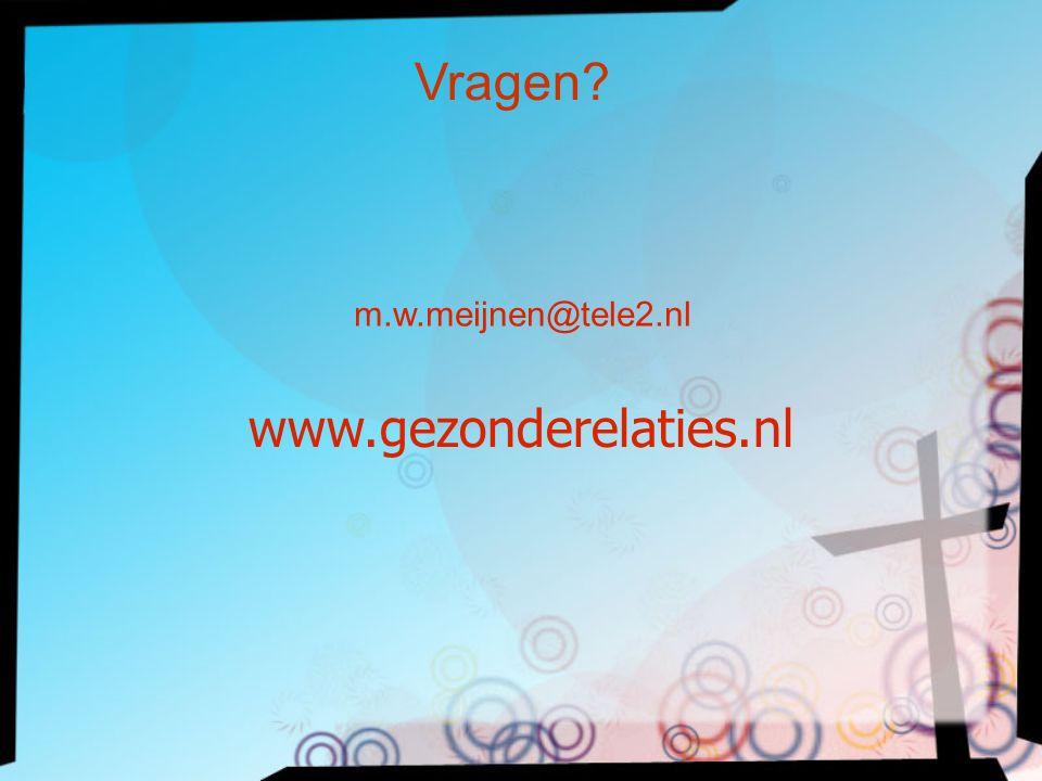 m.w.meijnen@tele2.nl www.gezonderelaties.nl Vragen?