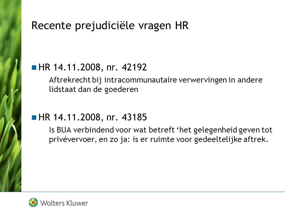 Recente prejudiciële vragen HR HR 14.11.2008, nr.