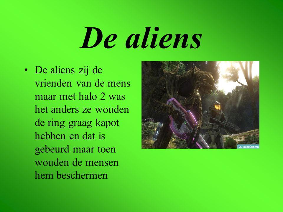 De aliens De aliens zij de vrienden van de mens maar met halo 2 was het anders ze wouden de ring graag kapot hebben en dat is gebeurd maar toen wouden de mensen hem beschermen