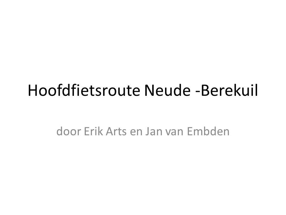 Hoofdfietsroute Neude -Berekuil door Erik Arts en Jan van Embden