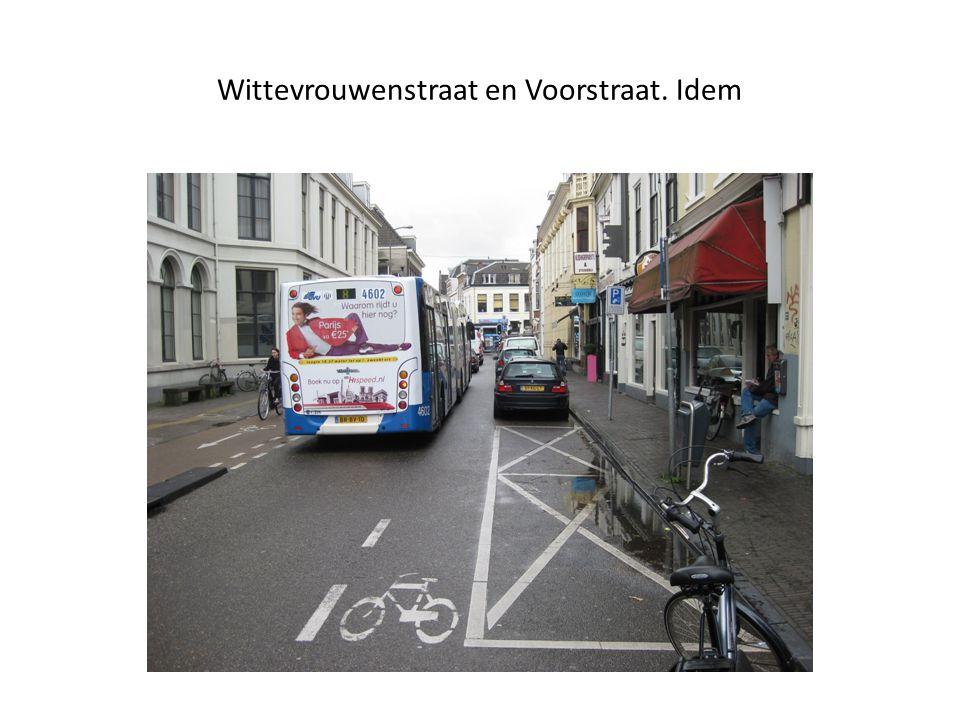 Wittevrouwenstraat en Voorstraat. Idem